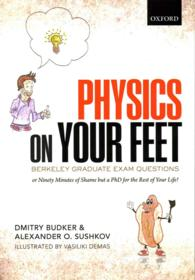 Physics on Your Feet : Berkeley Graduate Exam Questions, or Ninety Minutes of Shame but a Phd for the Rest of Your Life