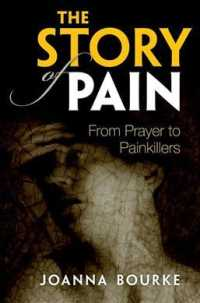 The Story of Pain : From Prayer to Painkillers