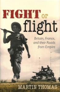 Fight or Flight : Britain, France, and the Roads from Empire