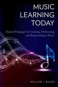 Music Learning Today : Digital Pedagogy for Creating, Performing, and Responding to Music
