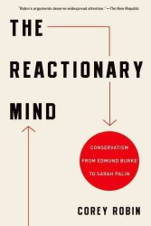 The Reactionary Mind : Conservatism from Edmund Burke to Sarah Palin