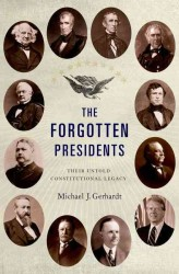 The Forgotten Presidents : Their Untold Constitutional Legacy