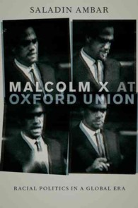 Malcolm X at Oxford Union : Racial Politics in a Global Era (Transgressing Boundaries: Studies in Black Politics and Black Communities)