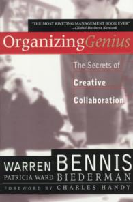 Organizing Genius : The Secrets of Creative Collaboration