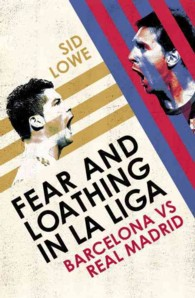 Fear and Loathing in La Liga : Barcelona vs Real Madrid -- Paperback (English Language Edition)