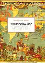The Imperial Map : Cartography and the Mastery of Empire (Kenneth Nebenzahl, Jr, Lectures in the History of Cartography)