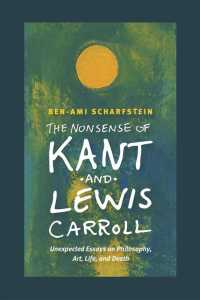 The Nonsense of Kant and Lewis Carroll : Unexpected Essays on Philosophy, Art, Life, and Death