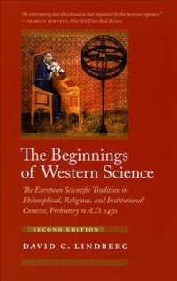 The Beginnings of Western Science : The European Scientific Tradition in Philosophical, Religious, and Institutional Context, Prehistory to A.D. 1450 (2ND)