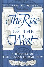 The Rise of the West : A History of the Human Community with a Retrospective Essay (Reprint)