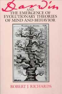 Darwin and the Emergence of Evolutionary Theories of Mind and Behavior (Science and Its Conceptual Foundations) (Reprint)