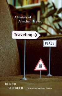 Traveling in Place : A History of Armchair Travel
