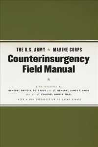 The U.S. Army/Marine Corps Counterinsurgency Field Manual : U.s. Army Field Manual No. 3-24 Marine Corps Warfighting Publication No. 3-33.5