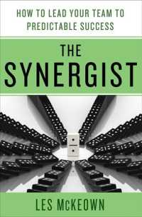 The Synergist : How to Lead Your Team to Predictable Success