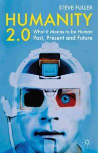 Humanity 2.0 : What It Means to Be Human Past, Present and Future