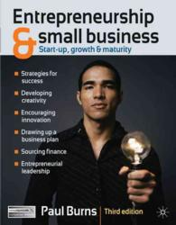 Entrepreneurship and Small Business : Start-up, Growth and Maturity (3RD)
