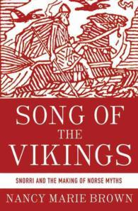 Song of the Vikings : Snorri and the Making of Norse Myths