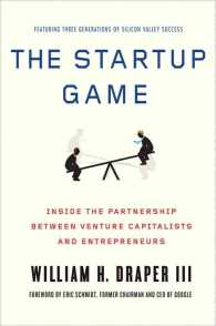 The Startup Game : Inside the Partnership between Venture Capitalists and Entrepreneurs