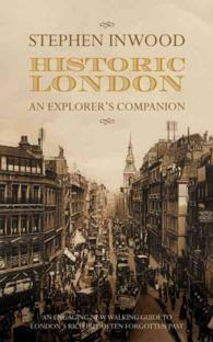 Historic London : An Explorer's Guide