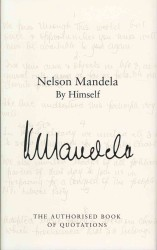 Nelson Mandela by Himself: The Authorised Book of Quotations (Unabridged)