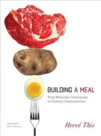 Building a Meal : From Molecular Gastronomy to Culinary Constructivism (Arts & Traditions of the Table-perspectives on Culinary History) (Reprint)