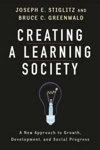 Creating a Learning Society : A New Approach to Growth, Development, and Social Progress (Kenneth J. Arrow Lecture)
