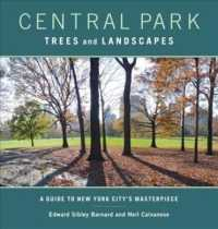 Central Park Trees and Landscapes : A Guide to New York City's Masterpiece