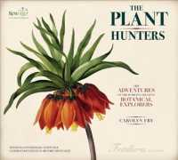 The Plant Hunters : The Adventures of the World's Greatest Botanical Explorers (SLP)