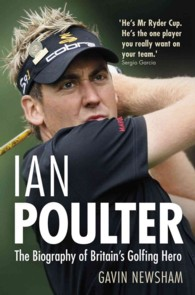 Ian Poulter : The Biography of Britain's Golfing Hero