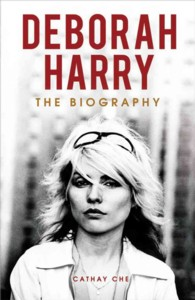 Deborah Harry : The Biography (Updated)