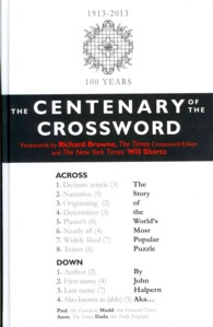 The Centenary of the Crossword : The Story of the World's Favourite Word Puzzle (CSM)
