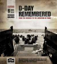 D-Day Remembered : From the Invasion to the Liberation of Paris, June 6, 1944 (70 BOX HAR)