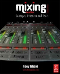 Mixing Audio : Concepts, Practices and Tools (2ND)