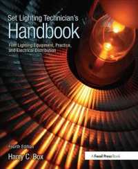 Set Lighting Technician's Handbook : Film Lighting Equipment, Practice, and Electrical Distribution (4TH)