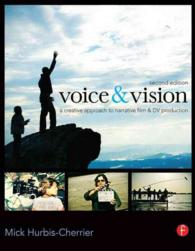 Voice & Vision : A Creative Approach to Narrative Film and DV Production (2ND)