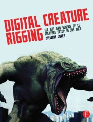 Digital Creature Rigging : The Art and Science of CG Creature Setup in 3ds Max