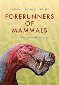 Forerunners of Mammals : Radiation, Histology, Biology (Life of the Past)