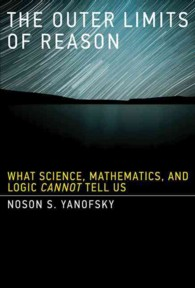 The Outer Limits of Reason : What Science, Mathematics, and Logic Cannot Tell Us