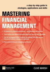 Mastering Financial Management : A Step-by-Step Guide to Strategies, Applications and Skills