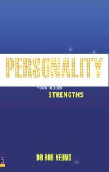 Personality : How to Unleash Your Hidden Strengths