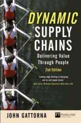 Dynamic Supply Chains : Delivering Value through People (2ND)