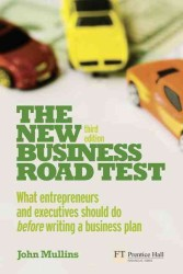 The New Business Road Test : What Entrepreneurs and Executives Should Do before Writing a Business Plan (3RD)