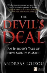 The Devil's Deal : An Insider's Tale of How Money Is Made