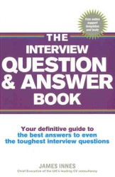 Interview Question & Answer Book : Your Definitive Guide to the Best Answers to Even the Toughest Interview Questio -- Paperback