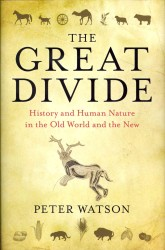 Great Divide : History and Human Nature in the Old World and the New -- Hardback