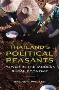 Thailand's Political Peasants : Power in the Modern Rural Economy (New Perspectives in Southeast Asian Studies)