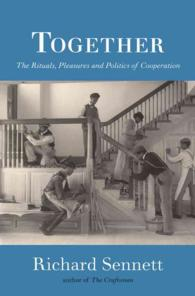 Together : The Rituals, Pleasures and Politics of Cooperation