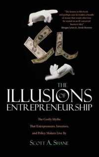 The Illusions of Entrepreneurship : The Costly Myths That Entrepreneurs, Investors, and Policy Makers Live by