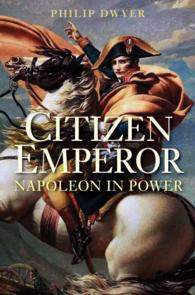 Citizen Emperor : Napoleon in Power