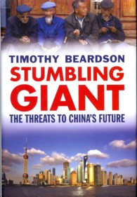 Stumbling Giant : The Threats to China's Future