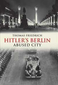 Hitler's Berlin : Abused City